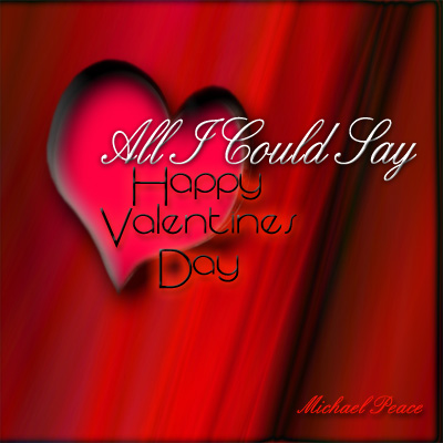 michael peace - (valentines day) all i could say info, credits, Ideas