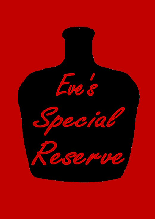 Eve's Special Reserve