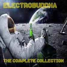 Electrobuddha The Complete Collection