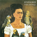 Fever Hut - Frida And Diego
