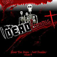 http://indiemusicpeople.com/uploads2/56525_10_16_2007_5_01_39_AM_-_DEAD_Famous_Volume_9_Cover_Thumb.jpg